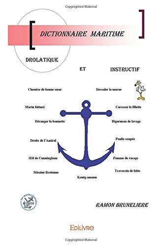 Dictionnaire maritime drôlatique et instructif par Ramon Brunelière