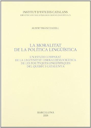 La moralitat de la política lingüística (BIBLIOTECA DE DIALECTOLOGIA I SOCIO)