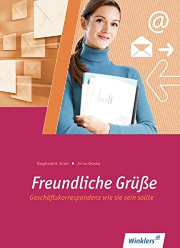 Kaufmännischer Schriftverkehr: Freundliche Grüße: Geschäftskorrespondenz wie sie sein sollte: Schülerband