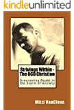 Strivings Within - The OCD Christian: Overcoming Doubt in the Storm of Anxiety