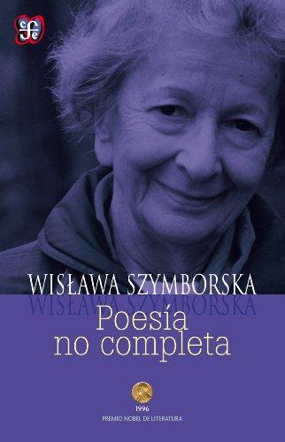 Poesía no completa: 1 por Wislawa Szymborska