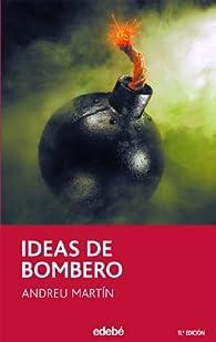 Ideas de bombero ) par Andreu Martín Farrero