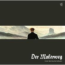 Der Malerweg in der Sächsischen Schweiz. Jubiläumsausgabe