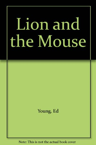 The lion and the mouse : an Aesop fable