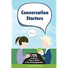 Conversation Starters: 100 Fun Questions, Unique Ice Breakers & Story Sharing Opportunities (English Edition)