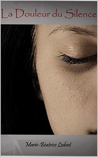 La douleur du silence (2017) - Marie-Béatrice LEDENT