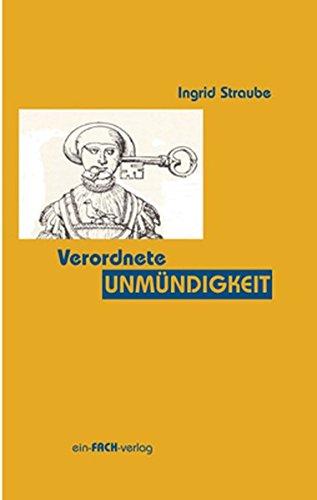 Verordnete Unmündigkeit: Essays zur Philosophiekritik aus feministischer Sicht