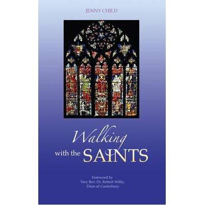 [(Walking with the Saints )] [Author: Jenny Child] [Jun-2012]