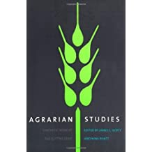 Agrarian Studies: Synthetic Work at the Cutting Edge (Yale Agrarian Studies Series)