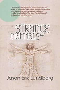 Strange Mammals by [Lundberg, Jason Erik]