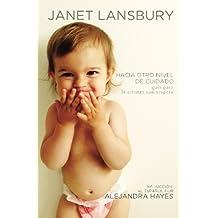 Hacia otro nivel de cuidado: Gu?de?ed???a para la crianza con respeto (Spanish Edition) by Janet Lansbury (2015-03-09)