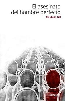 Reseña El asesinato del hombre perfecto, de Elizabeth Gill - Cine de Escritor