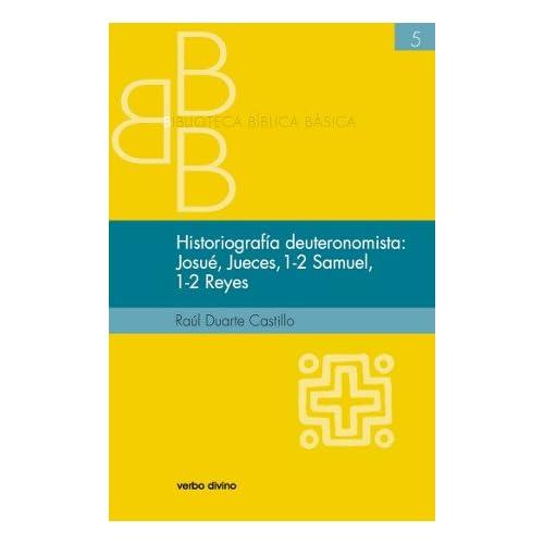 Historiografía deuteronomista: Josué, Jueces, 1 y 2 Samuel, 1 y 2 Reyes