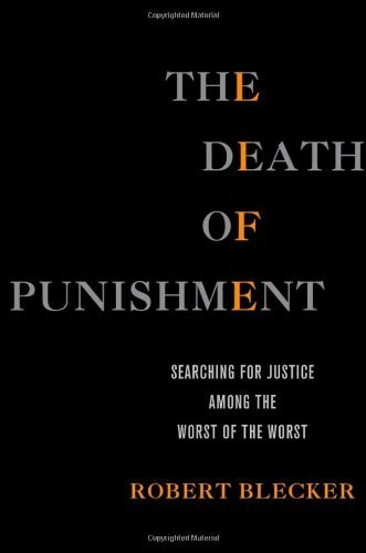 The Death of Punishment: Searching for Justice among the Worst of the Worst by Robert Blecker (17-Dec-2013) Hardcover