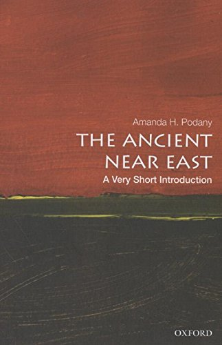 The Ancient Near East: A Very Short Introduction (Very Short Introductions) por Amanda H. Podany