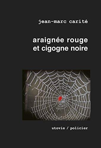 Araignée rouge et cigogne noire: Un polar détonant ! (La part des anges t. 2)