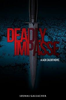 DEADLY IMPASSE (Jack Calder Crime Series #5) by [Gallacher, Seumas]