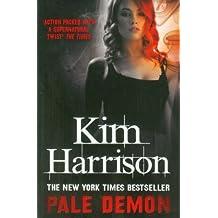 Pale Demon by Kim Harrison (2011-08-01)