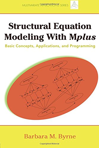 Structural Equation Modeling with Mplus: Basic Concepts, Applications, and Programming (Multivariate Applications Series) por Barbara Byrne