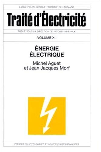 Traité d'électricité, Tome 12 : Energie électrique