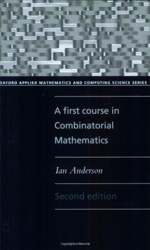 A First Course in Combinatorial Mathematics (Oxford Applied Mathematics and Computing Science Series) by Anderson, Ian (October 1, 1989) Paperback