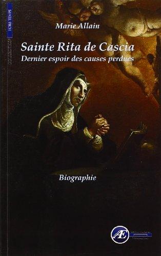 Sainte Rita de Cascia : Dernier espoir des causes perdues par Marie Allain
