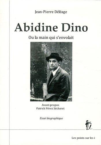 Abidine Dino : Ou la main qui s'envole