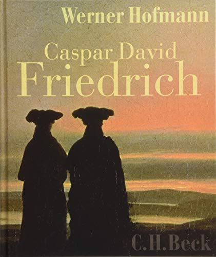 Caspar David Friedrich: Naturwirklichkeit und Kunstwahrheit