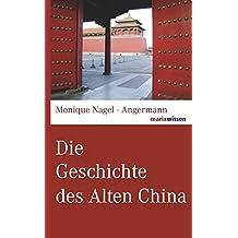 Die Geschichte des Alten China (marixwissen)