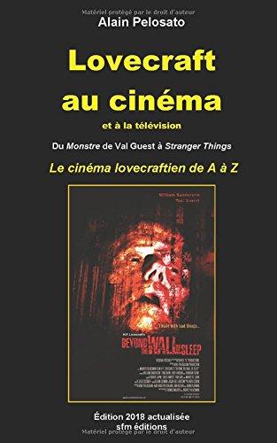 Lovecraft au cinéma et à la télévision: du Monstre de Val Guest à Stranger Things - le cinéma lovecraftien de A à Z