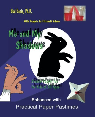 White Hat Shadow (Me and My Shadows Shadow Puppet Fun for Kids of All Ages: Enhanced with Practical Paper)