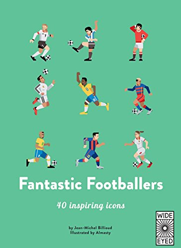 Fantastic Footballers: Meet 40 game changers (40 Inspiring Icons) por Jean-Michel Billioud