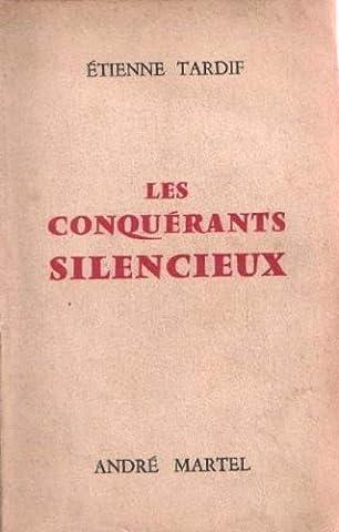 Etienne Tardif - Étienne Tardif,... Les Conquérants