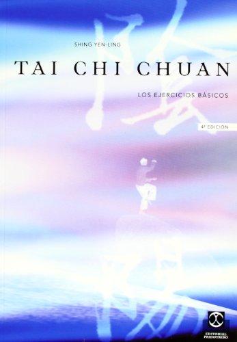 Tai Chi Chuan: Los Ejercicios Basicos: Volumen 1 por Shing Yen-Ling