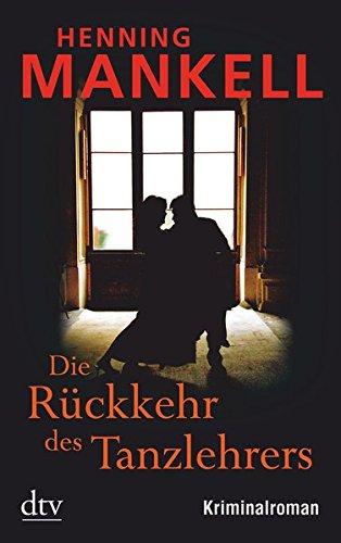 Die Rückkehr des Tanzlehrers: Kriminalroman