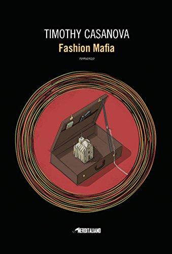 Fashion Mafia (Fanucci Editore) di Timothy Casanova