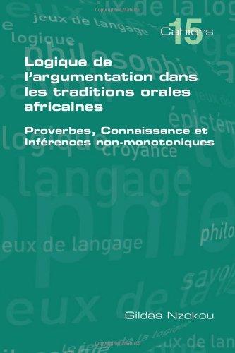 Logique de L'Argumentation Dans Les Traditions Orales Africaines