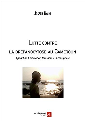 Lutte Contre la Drepanocytose au Cameroun : Apport de l'Education Familiale et Prenuptiale