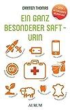 Ein ganz besonderer Saft - Urin (Amazon.de)