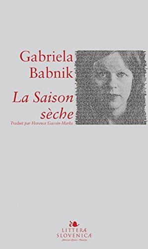 """Résultat de recherche d'images pour """"La Saison sèche roman Gabriela Babnik"""""""