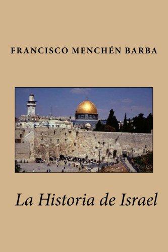 LA HISTORIA DE ISRAEL por FRANCISCO A MENCHEN  BARBA