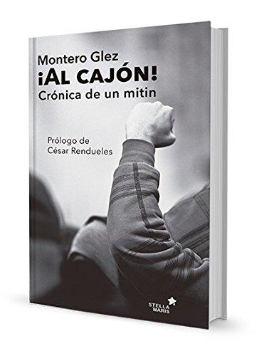 ¡Al Cajón!. Historia De Un Mitín