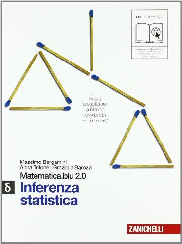Matematica.blu 2.0. Vol. Delta.Blu: Inferenza statistica. Per le Scuole superiori. Con espansione online