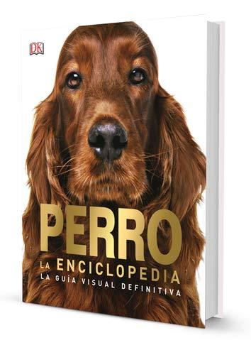 PERRO. La Enciclopedia. La guía visual definitiva por DORLING KINDERSLEY