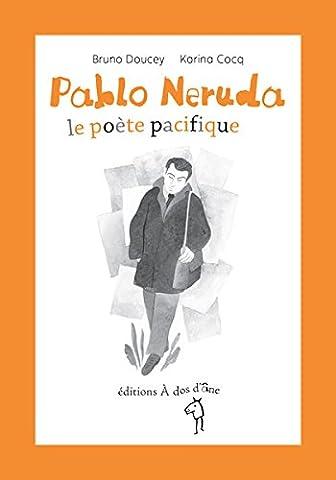 Pablo Neruda, le poète pacifique