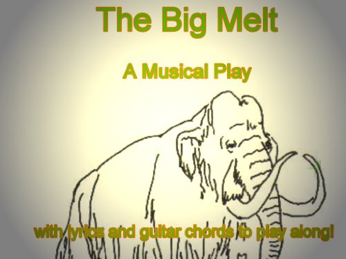 The Big Melt - Musical Play - Easy Play Along (English Edition)