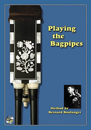 Playing the Bagpipes: Method by Bernard Boulanger