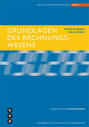 Grundlagen des Rechnungswesens: Finanz- und Rechnungswesen. Band 1. Lehrerhandbuch
