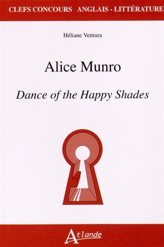 Alice Munro, Dance of the Happy Shades par Héliane Ventura