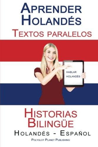 Aprender Holandés - Textos paralelos - Historias Bilingüe (Holandés - Español)